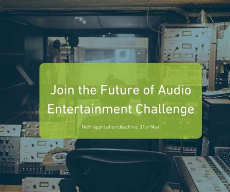 audio challenge do school future of audio entertainment challenge 2017