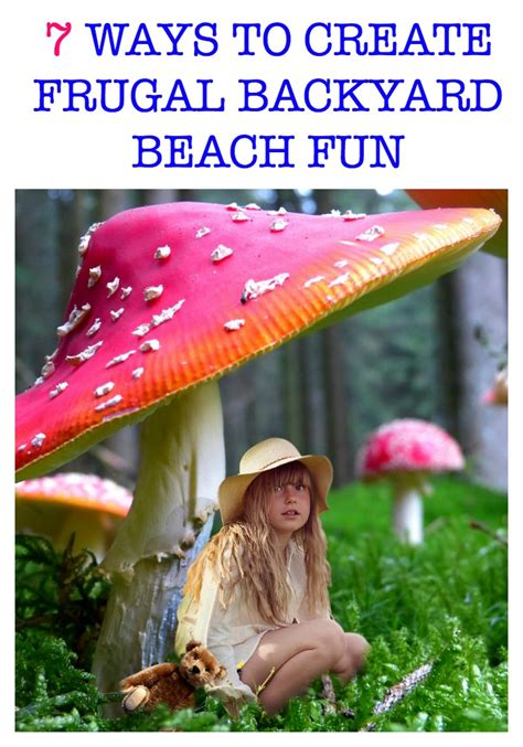 how to make your backyard fun 7 ways to create frugal backyard beach fun my teen guide