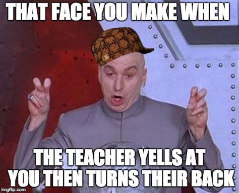 Scumbag Teacher Meme Generator - dr evil laser meme imgflip