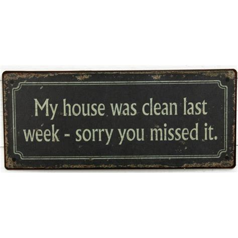 my house clean my house was clean last week sorry you missed it