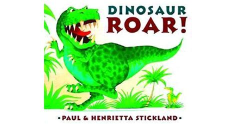 dinosaur picture book dinosaur roar by paul stickland reviews discussion