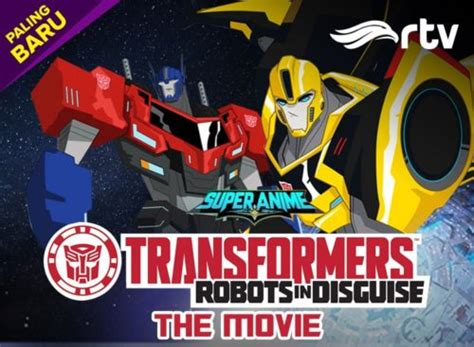 film robot di rtv super anime rtv transformers robot in disguise the movie