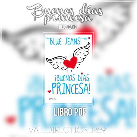 descargar libro buenos dias princesa pdf completo gratis descargar libro buenos dias princesa blue jeans pdf gratis blue jeans trilogia buenos dias