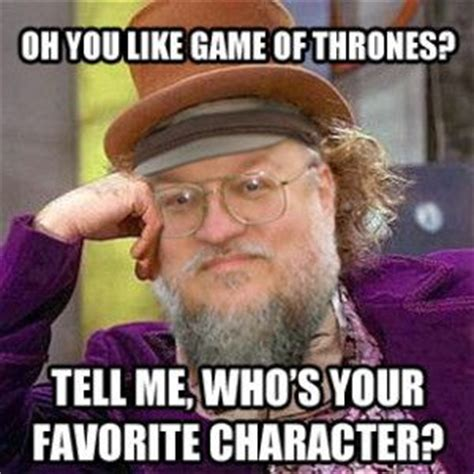 George Rr Martin Meme - game of thrones memes anime the cute and the scary