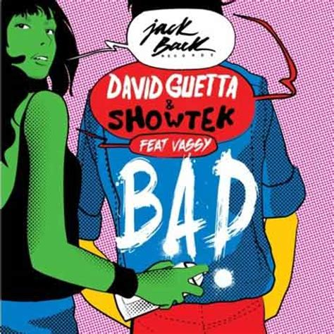 testo bad david guetta showtek quot bad quot testo traduzione lyric