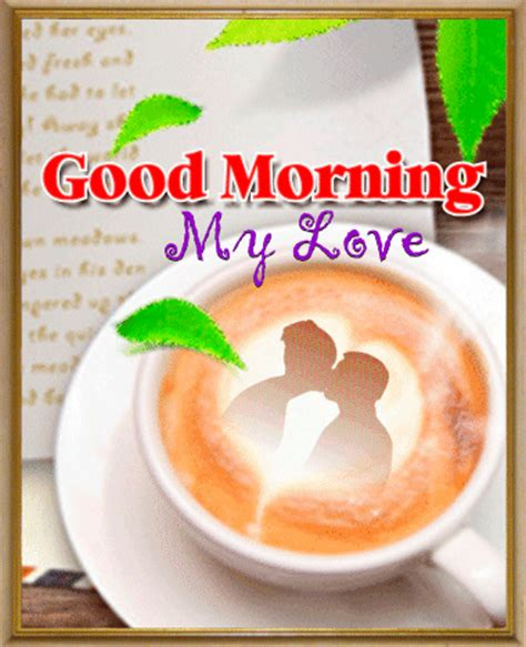 good morning love greetings good morning sweet love card inspiring quotes and words
