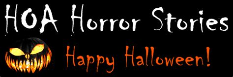 hoa horror stories hoa horror stories happy halloween