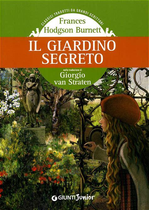 il giardino segreto libro pdf il giardino segreto pdf giunti scuola store