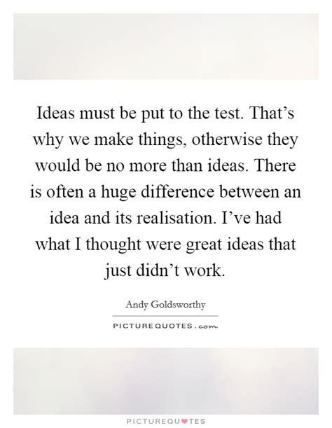 why we make things andy goldsworthy quotes sayings 91 quotations