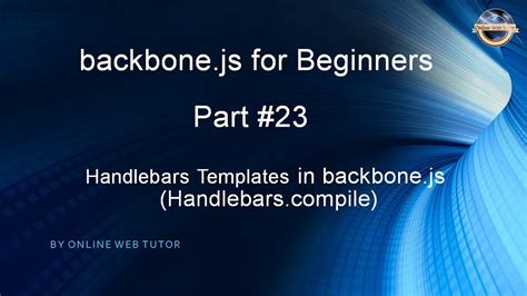 handlebars template tutorial learn backbone js tutorial from scratch for beginners part