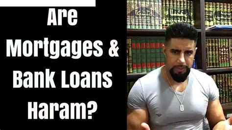 bank mortgages are mortgages bank loans haram mufti abu layth