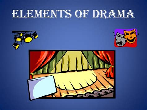 Drama Powerpoint Ppt Elements Of Drama Powerpoint Presentation Id 2425807