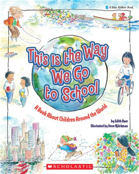 the world goes on books this is the way we go to school a book about children