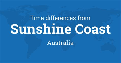 time difference  sunshine coast queensland australia   world