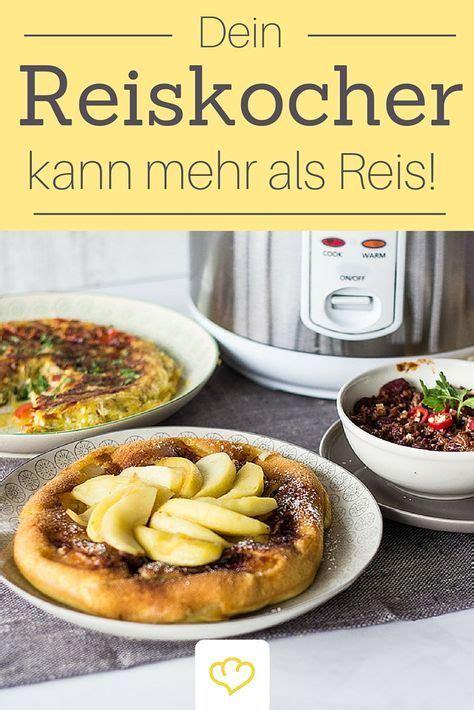 Kochen Mit Reiskocher by Reiskocher Mehr Als Nur Reis Kochen Plus 3 Kreative