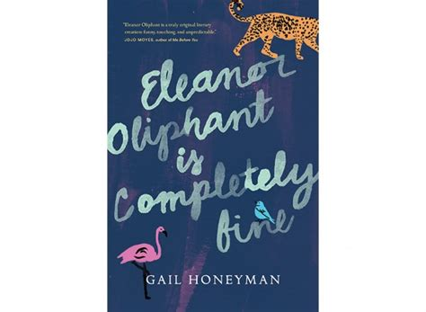 eleanor oliphant is completely a novel summer 2017 books 10 great weekend reads