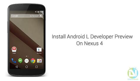 install android l developer preview on nexus 4 droidviews