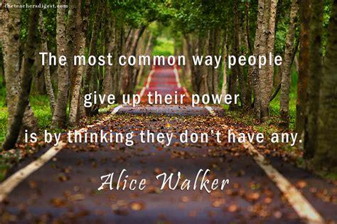 quote   day alice walker  teachers digest