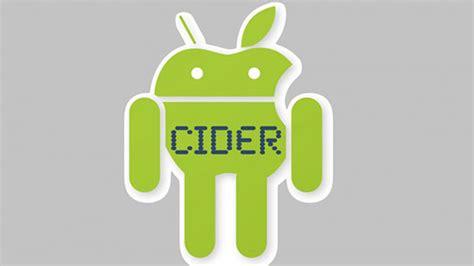 cider android cider el programa que te permite ejecutar apps de ios en android