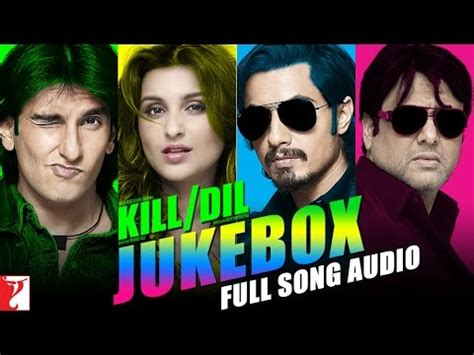 happy birthday to you kill dil mp3 download kill dil full song audio jukebox shankar ehsaan loy