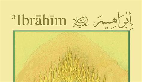 biography of hazrat ibrahim in english teachings on the life of prophet ibrahim alayhis salaam