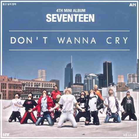 Ready Seventeen Age Album seventeen don t wanna cry al1 album cover 1 by leakpalbum on deviantart