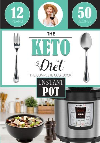 keto diet instant pot cookbook for rapid weight loss and a better lifestyle top 101 easy delicious low carb ketogenic diet instant pot meal plan ketogenic diet healthy cooking books curing sleep apnea and living healthier diaries of a