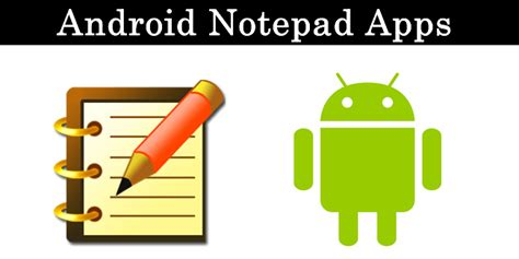 notepad app for android top 10 best notepad apps for android 2018 safe tricks