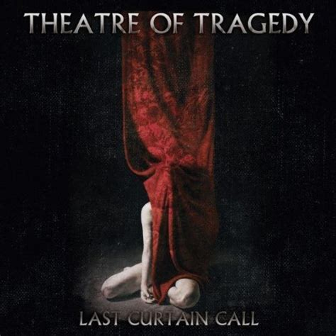 final curtain lyrics theatre of tragedy last curtain call encyclopaedia