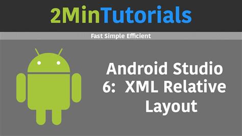 android studio relativelayout tutorial android studio tutorials in 2 minutes 6 xml relative