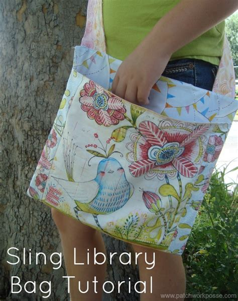 pattern for library bag sling library bag tutorial by patchwork posse skip to my lou