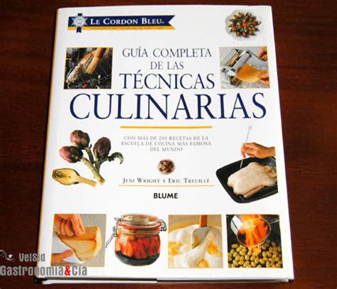 libro le cordon bleu guia gu 237 a completa de las t 233 cnicas culinarias gastronom 237 a c 237 a