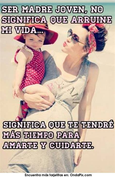 que significa una madre para un hijo que significa para ustedes ser madre joven dichos