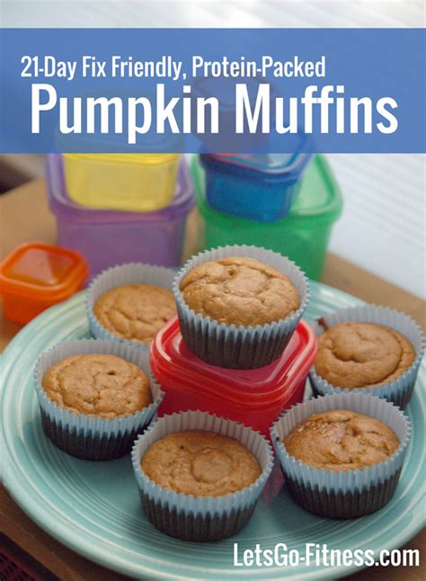 protein 21 day fix 21 day fix protein packed pumpkin muffins let s go fitness