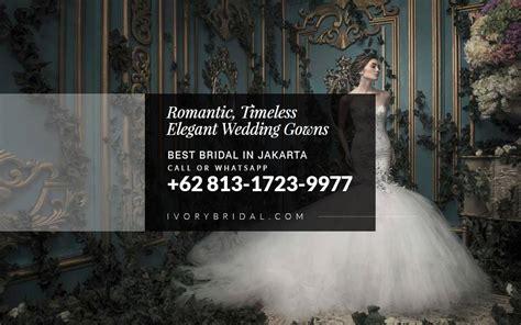 wedding gown boutiques near me wa 0813 1723 9977 bridal di jakarta sewa gaun pengantin