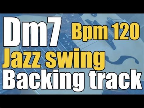 minor swing backing dorian jazz swing backing track d minor seventh 120