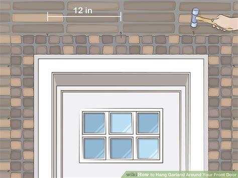 easy ways  hang garland   front door wikihow