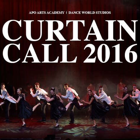 Curtain Call 2016 Dance World Studios