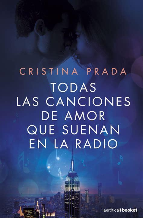 todas las canciones de cristina prada todas las canciones de amor que suenan en la radio