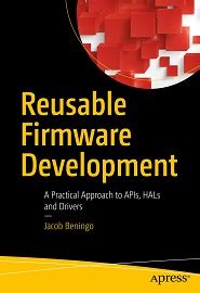 reusable firmware development a practical approach to apis hals and drivers books reusable firmware development a practical approach to