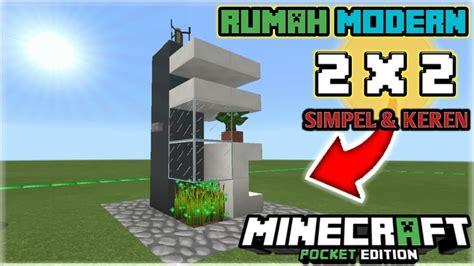 membuat rumah di minecraft cara membuat rumah modern 2x2 simpel keren di minecraft pe