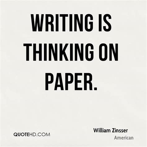 writing is thinking on paper william zinsser quotes quotehd