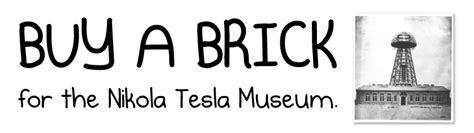 Tesla Name Buy A Brick For The Nikola Tesla Museum The Oatmeal