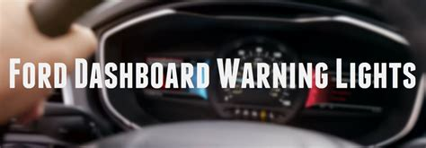 ford warning lights what do ford s dashboard warning lights