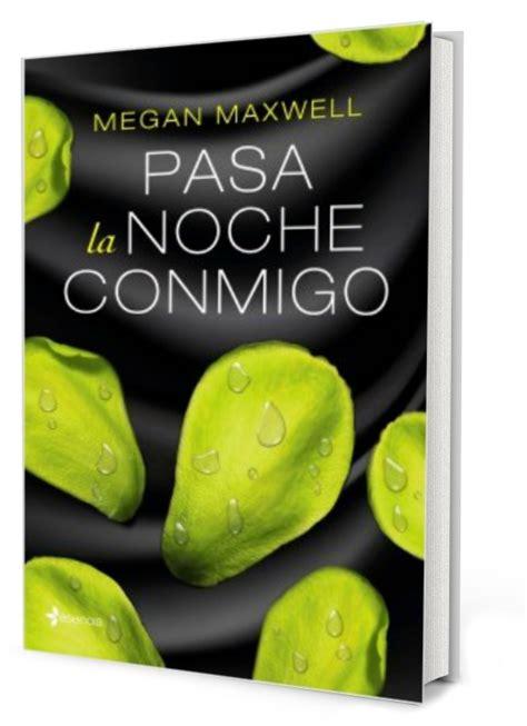 libro pasa la noche conmigo buscando entre libros rese 241 a 168 pasa la noche conmigo 168 de megan maxwell