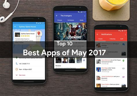 best android apps top 10 top 10 best android apps of may 2017