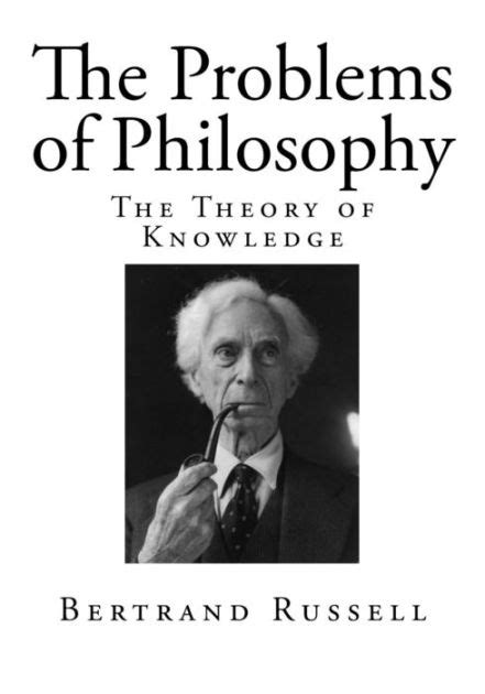libro the problems of philosophy the problems of philosophy the theory of knowledge by bertrand russell paperback barnes noble 174