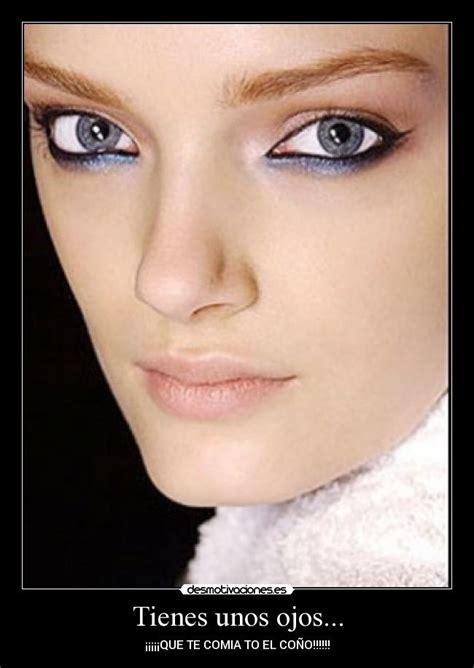 imagenes de unos ojos azules tienes unos ojos desmotivaciones