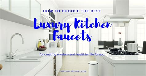 best luxury kitchen faucets jul 2018 updated buying guide