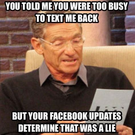 You Me Meme - you told me you were too busy to text me back meme